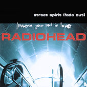 Street Spirit (Fade Out) by Radiohead