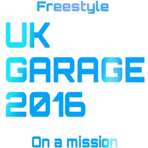 UK Garage 2016 von Freestyle