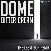 Bitter Cream (Lee & Sun Remix) by Dome