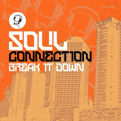 Break It Down by Soul Connection