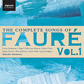 The Complete Songs of Fauré, Vol. 1 by Malcolm Martineau