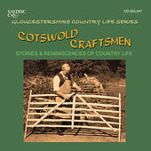 Cotswold Craftsmen, Stories & Reminiscences of Country Life by Various Artists