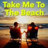 Take Me To The Beach von Various Artists