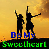 Be My Sweetheart von Various Artists