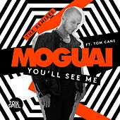 You'll See Me (feat. Tom Cane) (The Remixes) by Moguai