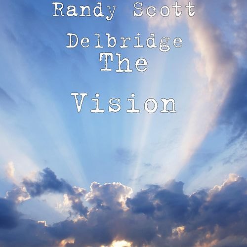 The Vision by Randy Scott Delbridge