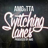 Switching Lanes (feat. Tta) by AMG