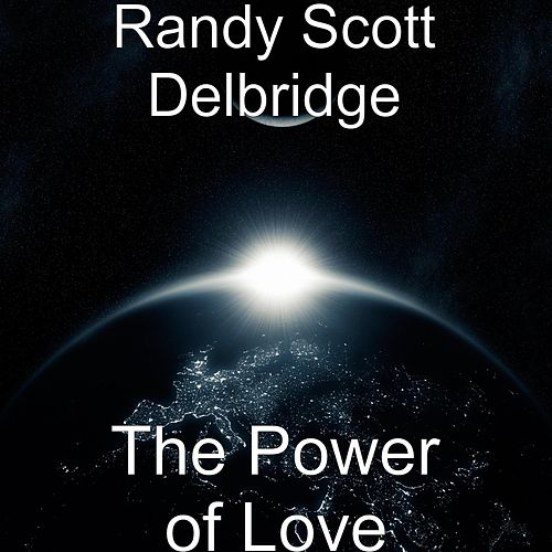 The Power of Love by Randy Scott Delbridge