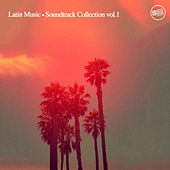 Latin Music - Soundtrack Collection Vol. 1 by Various Artists