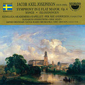 Jacob Axel Josephson: Symphony in E-Flat Major, Op. 4 by Various Artists