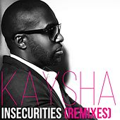 Insecurities (Remixes) by Kaysha
