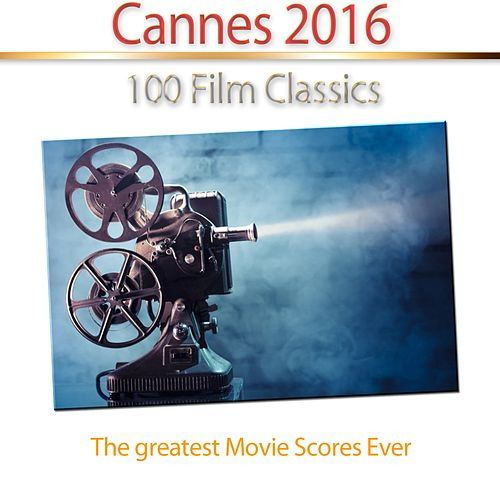 Cannes 2016 - 100 Film Classics (Remastered) by Hollywood Pictures Orchestra