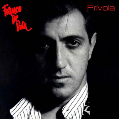 Frívola by Franco De Vita