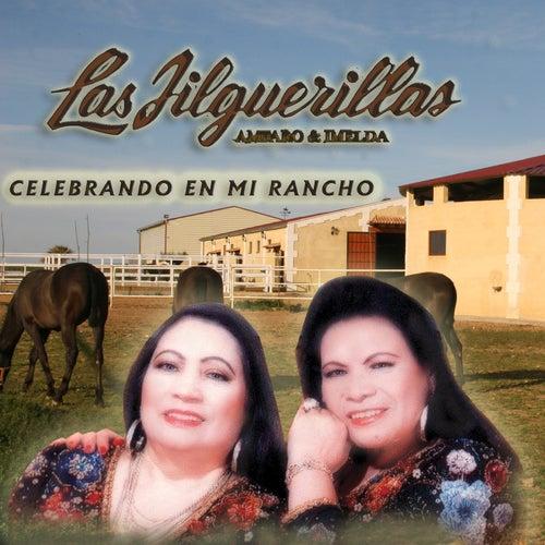 Celebrando en Mi Rancho by Las Jilguerillas