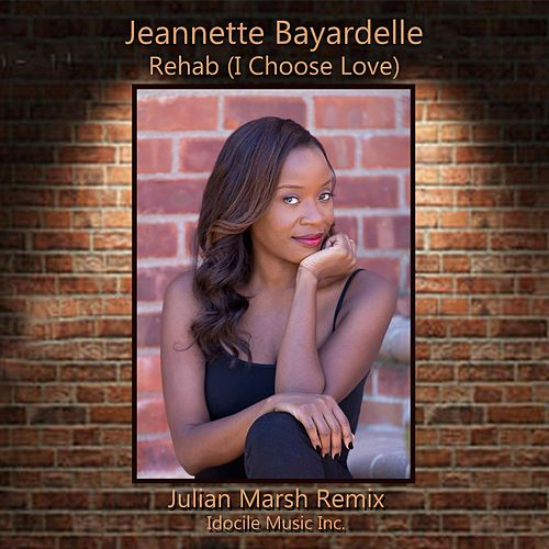 Rehab (I Choose Love) (Julian Marsh Radio Mix) by Jeannette Bayardelle