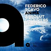 Anima (Absolut Groovers Remix) by Federico Scavo