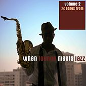 When Lounge Meets Jazz, Vol. 2 by Various Artists