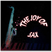 The Joy of Sax by Various Artists