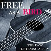Free as a Bird: The Easy Listening Album by Various Artists