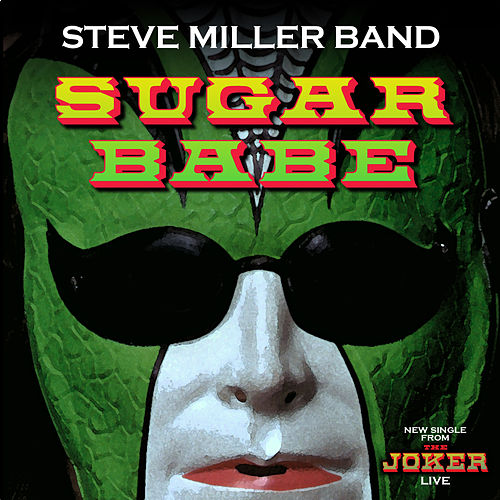Sugar Babe by Steve Miller Band