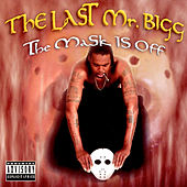 The Mask Is Off by The Last Mr. Bigg