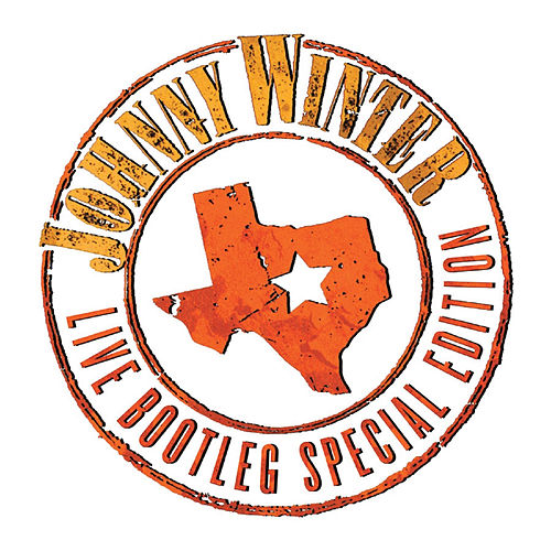 Live Bootleg Special Edition, Vol. 1 (Remastered Recording) von Johnny Winter