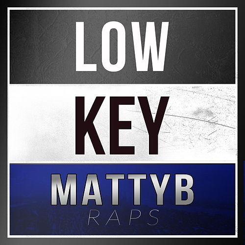 Low Key by Matty B