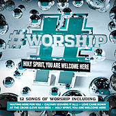 #Worship: Holy Spirit, You Are Welcome Here by Elevation