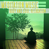 Body and Soul Relaxation by Meditation Music