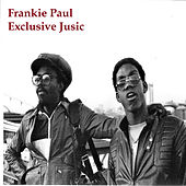 Frankie Paul Exclusive Jusic by Frankie Paul