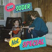 Not Special by Dan Soder