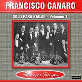 Solo para Bailar, Vol. 1 by Francisco Canaro