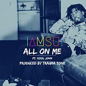 All On Me by Iamsu!