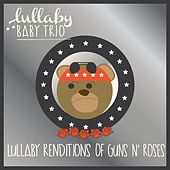 Lullaby Renditions of Guns N' Roses by Lullaby Baby Trio