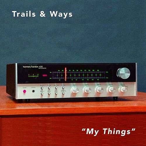 My Things by Trails and Ways