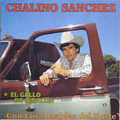 El Gallo de Sinaloa by Chalino Sanchez