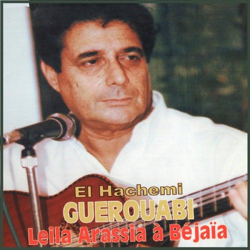 Leila arassia à Bejaïa (Live) by Hachemi Guerouabi