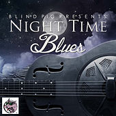 Blind Pig Presents: Night Time Blues by Various Artists