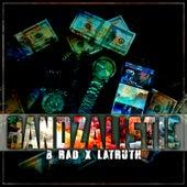 Banzalistic (feat. B-Rad) by Latruth