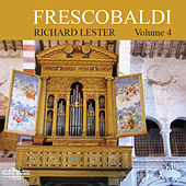 Frescobaldi: Music for Harpsichord, Vol. 4 by Richard Lester