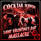St. Valentine's Day Massacre by Cocktail Slippers