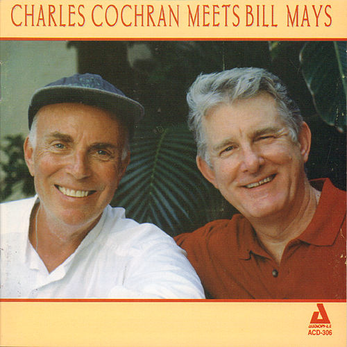 Charles Cochran Meets Bill Mays by Bill Mays
