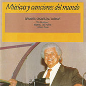 Grandes Orquestas Latinas: Músicas y Canciones del Mundo by Various Artists