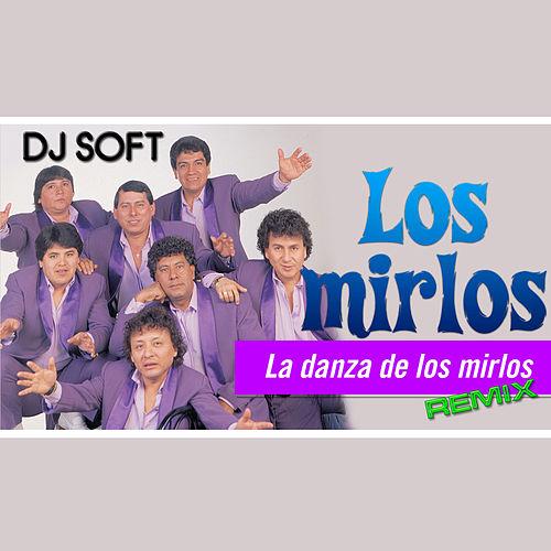 La Danza de los Mirlos (Remix) by Los Mirlos
