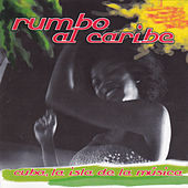 Rumbo al Caribe, Cuba la Isla de la Música by Various Artists