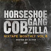 Mixtape Monthly, Vol. 8 by Horseshoe G.A.N.G.