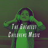 The Greatest Childrens Music by Various Artists