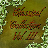 Classical Collection Vol.III by Various Artists