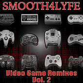 Video Game Remixes, Vol. 2 by Smooth4lyfe