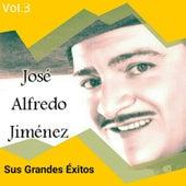 José Alfredo Jiménez - Sus Grandes Éxitos, Vol. 3 by Jose Alfredo Jimenez